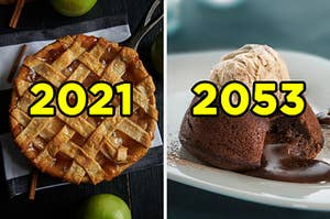 "On the left, an apple pie labeled ""2021,"" and on the right, a chocolate lava cake topped with vanilla ice cream labeled ""2053"""
