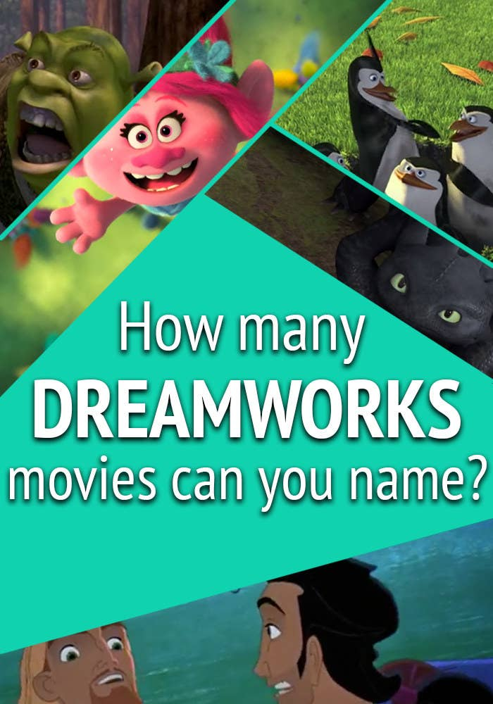 Text: How many DreamWorks movies can you name?