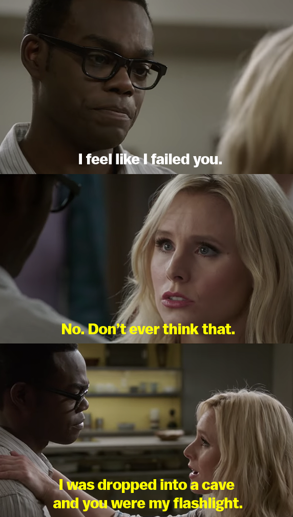 Chidi tells Eleanor he feels like he failed her, and Eleanor says that he was her flashlight in a cave