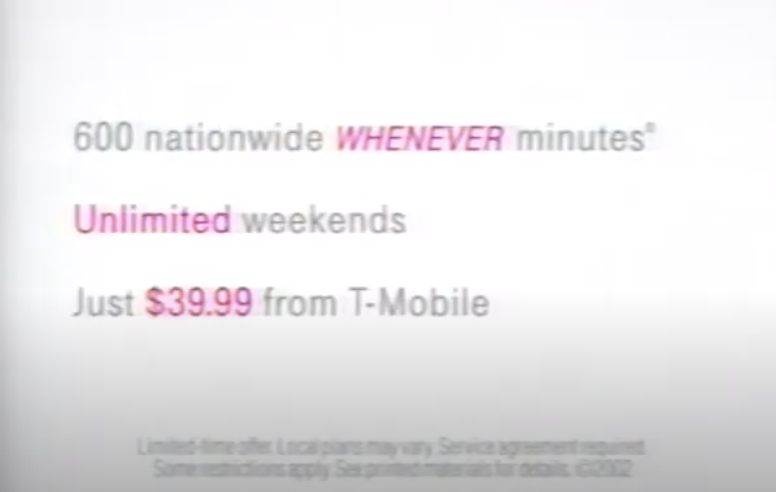 "A screenshot of a T-Mobile commercial that says: ""600 nationwide whenever minutes. Unlimited weekends. Just $39.99 from T-Mobile"""