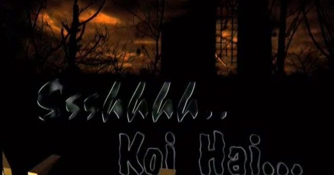 the opening credits of the television show ssshhhh koi hai