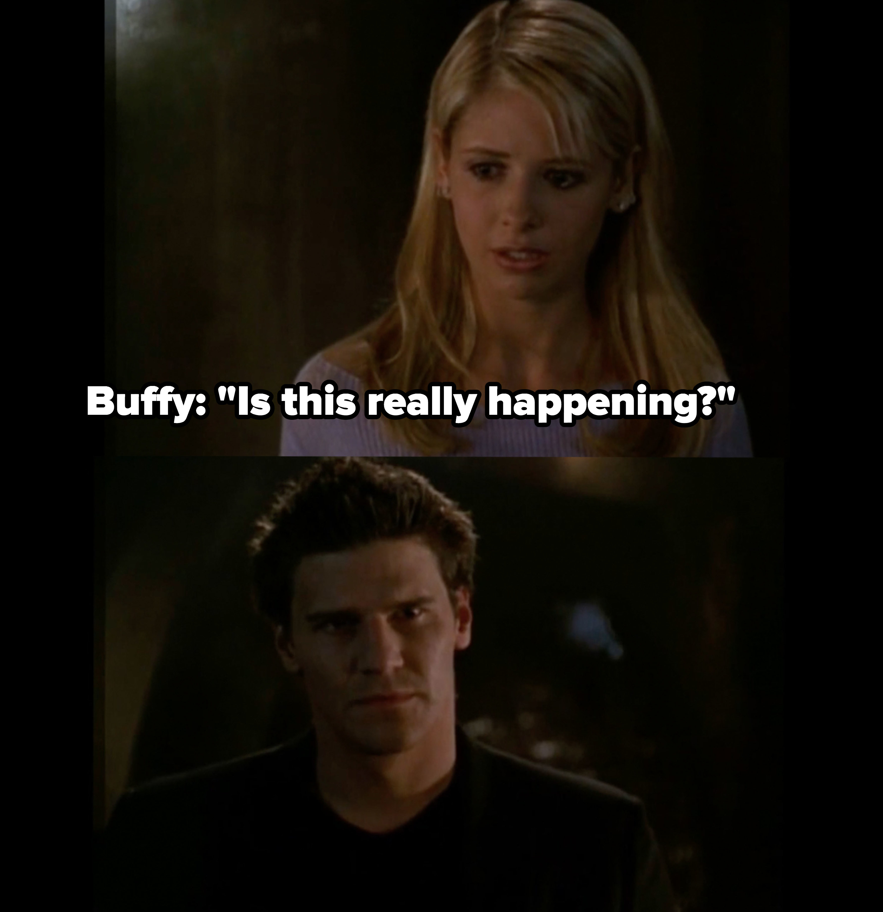 """Buffy to Angel: """"Is this really happening?"""""""