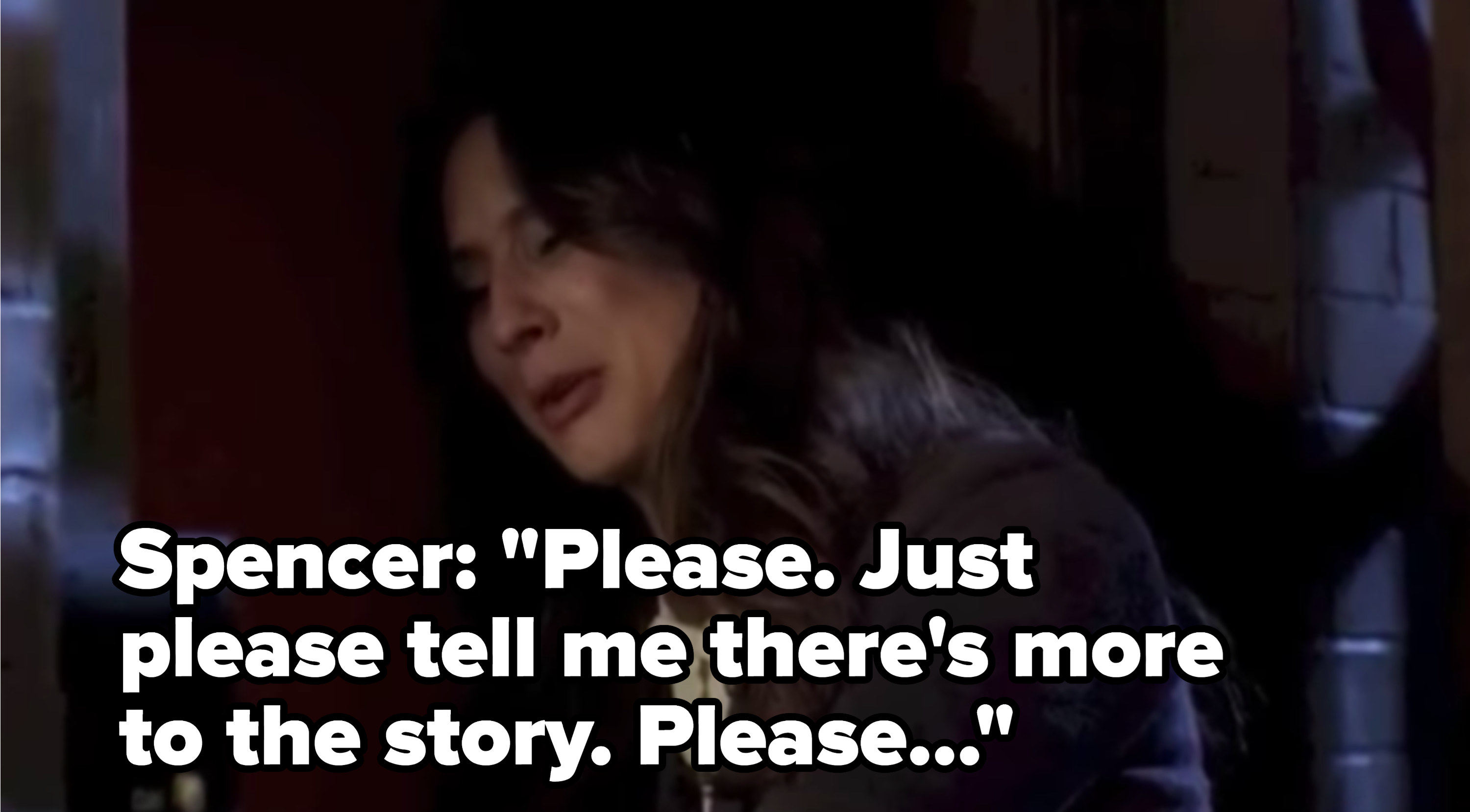 """Spencer cries at Toby's door: """"Please tell me that there's more to the story"""""""