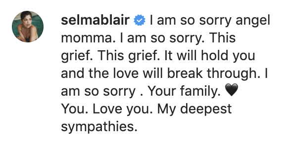 """""""I am so sorry angel momma. I am so sorry. This grief. This grief. It will hold you and the love will break through. I am so sorry. Love you. My deepest sympathies"""""""