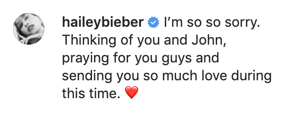 """""""I'm so so sorry. Thinking of you and John, praying for you guys and sending you so much love during this time"""""""