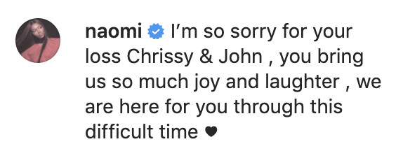 """""""I'm so sorry for your loss Chrissy and John, you bring us so much joy and laughter. We are here for you through this difficult time"""""""