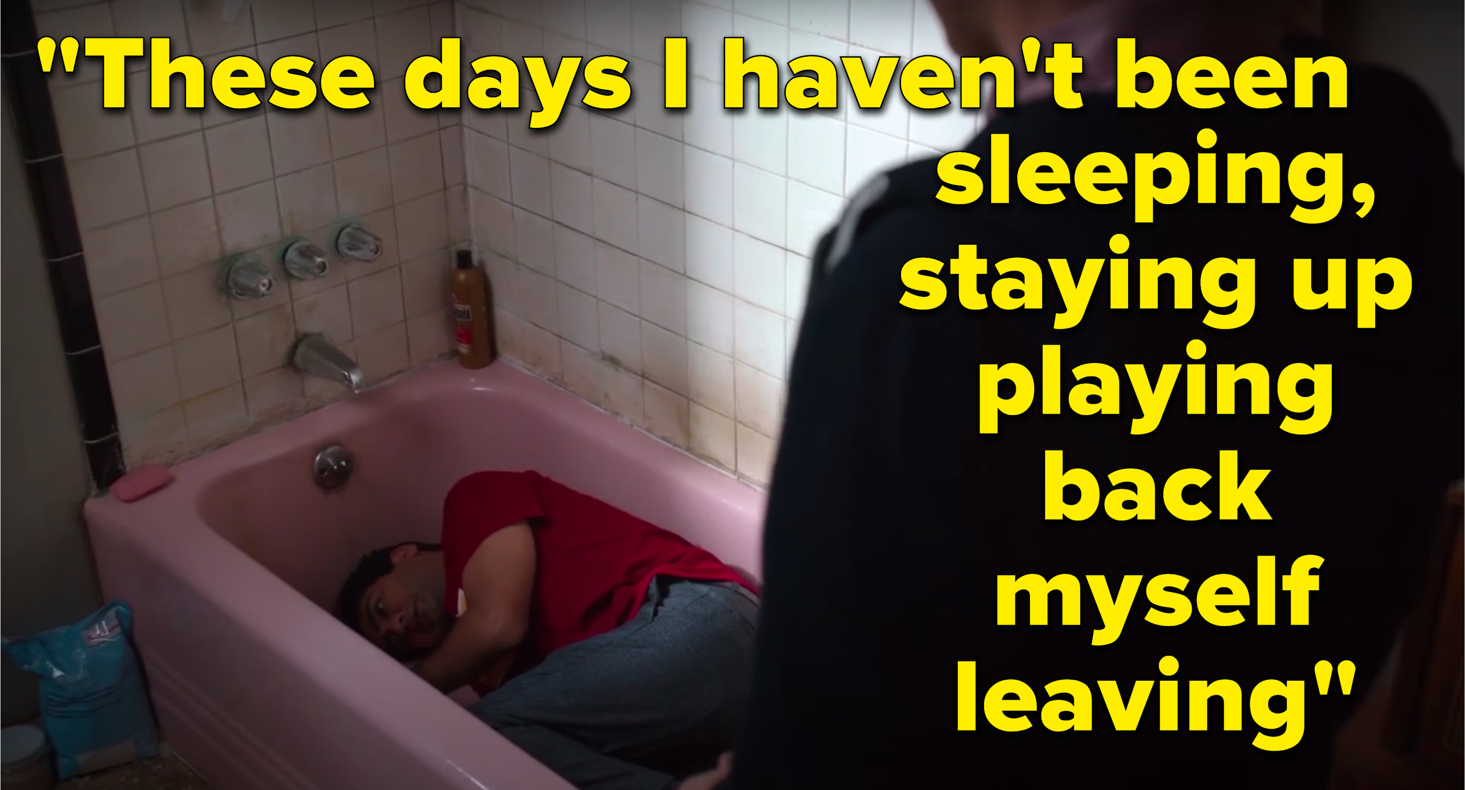 "Dinesh Chugtai from Silicon Valley cries in a bathtub next to the lyrics, ""These days I haven't been sleeping, staying up playing back myself leaving"""