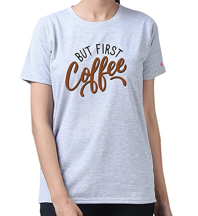 "A t-shirt with the words ""But first coffee"" printed on it."