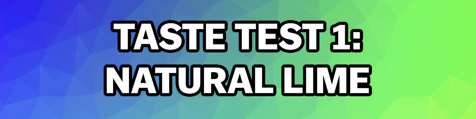 "A blue-green gradient background; it's captioned ""Taste Test 1: Natural Lime"""