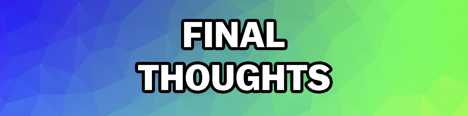 "A blue-green gradient background; it's captioned ""Final Thoughts"""