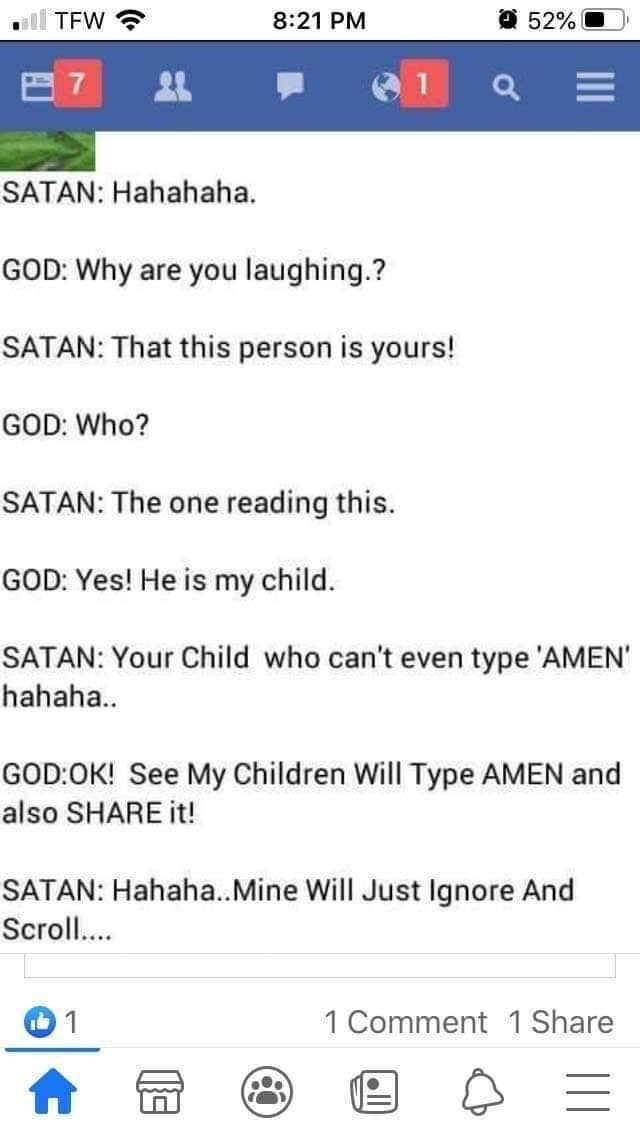 "A Facebook post with a typed-out conversation between God and Satan that insinuates that only God's children will comment ""amen"" and share the post"