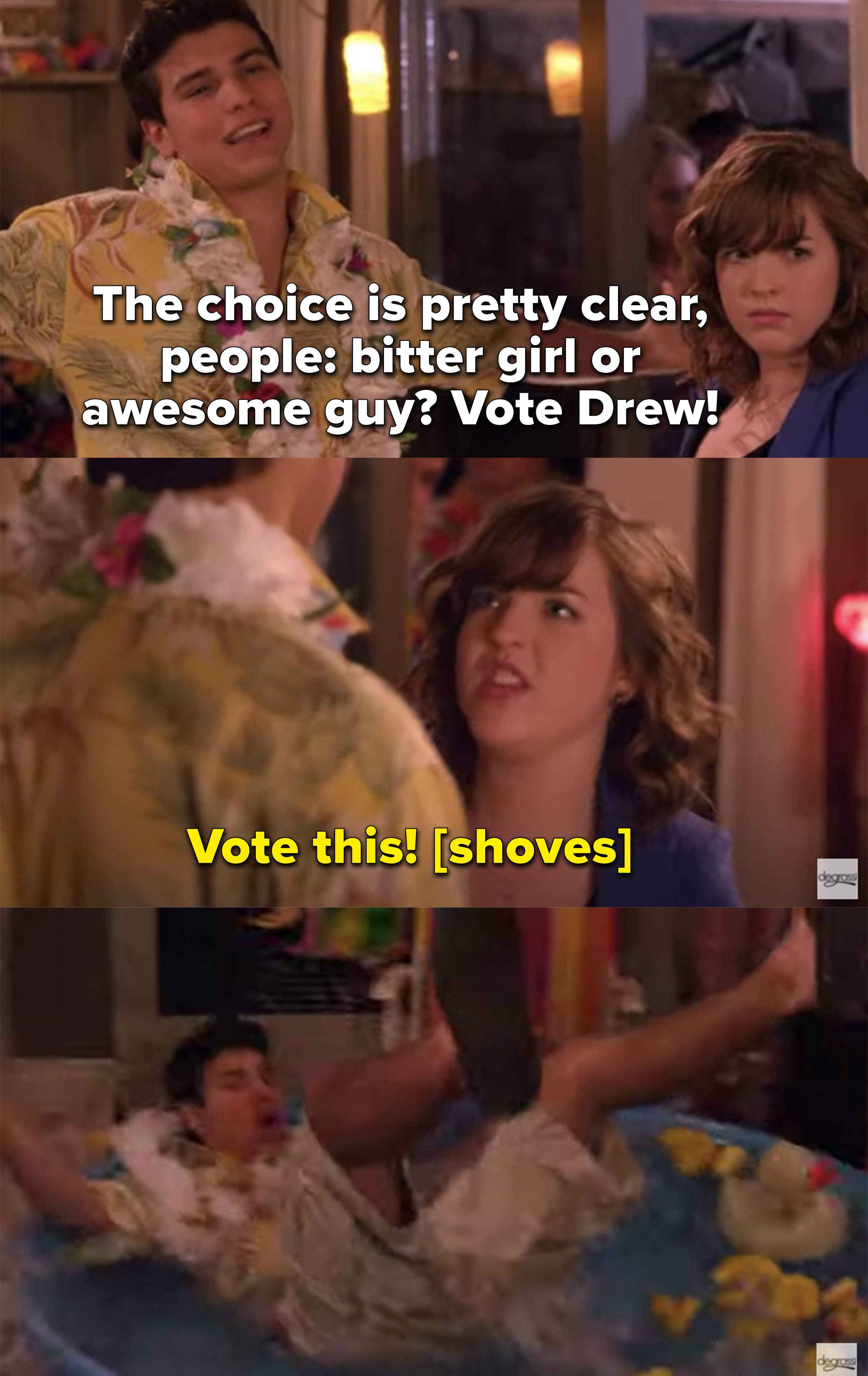 """Drew calls Clare bitter and tells everyone at the party to vote for him and she pushes him into the kiddie pool, saying, """"vote this"""""""