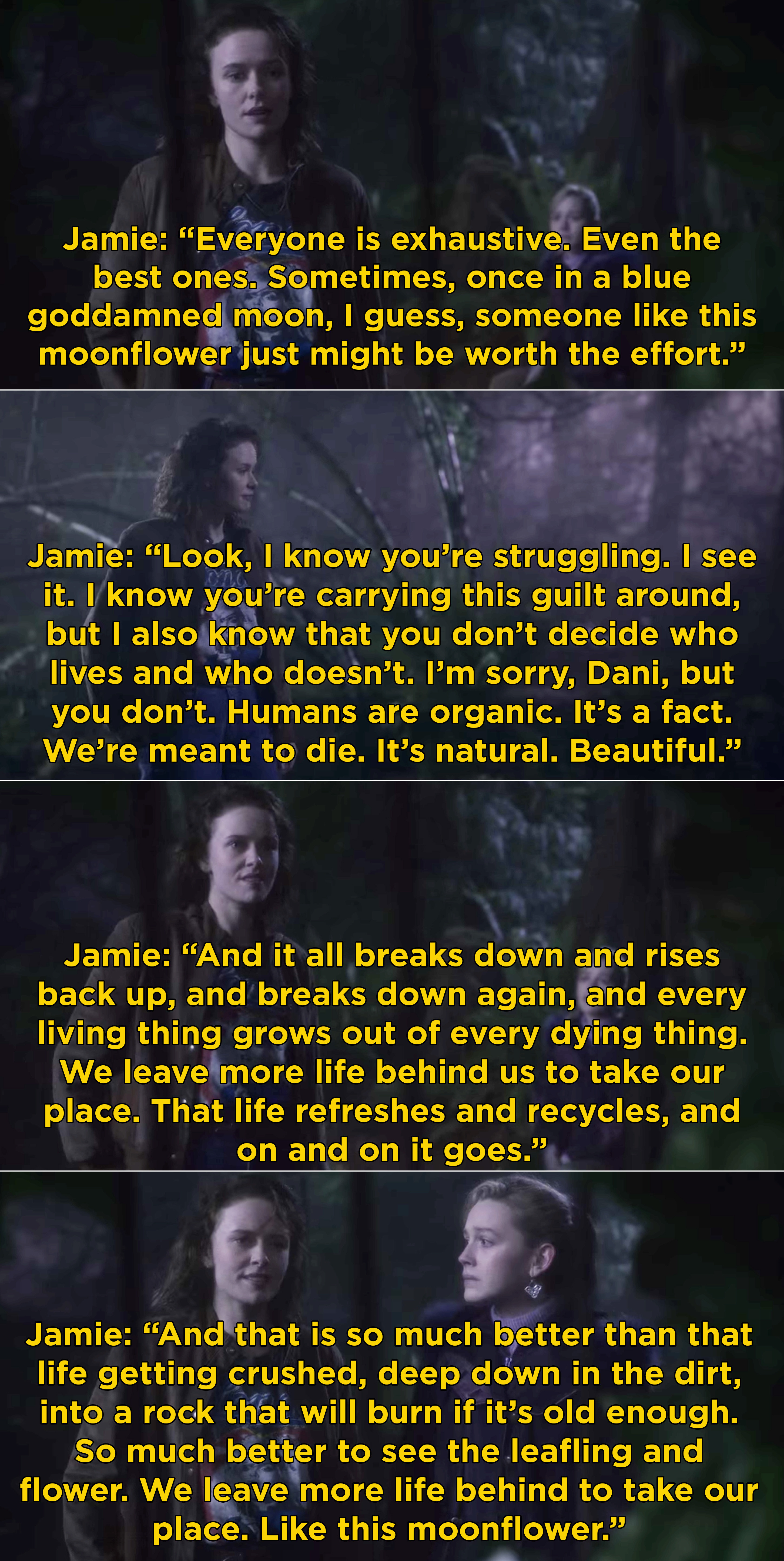 Jamie explaining to Dani how everyone dies, but then we become part of the earth and help new life grow
