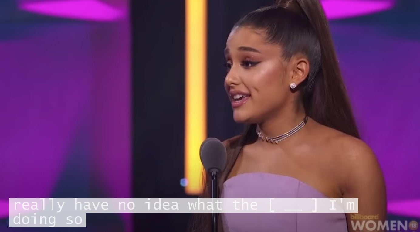 """Ariana Grande saying """"really have no idea what the ___ i'm doing so"""""""
