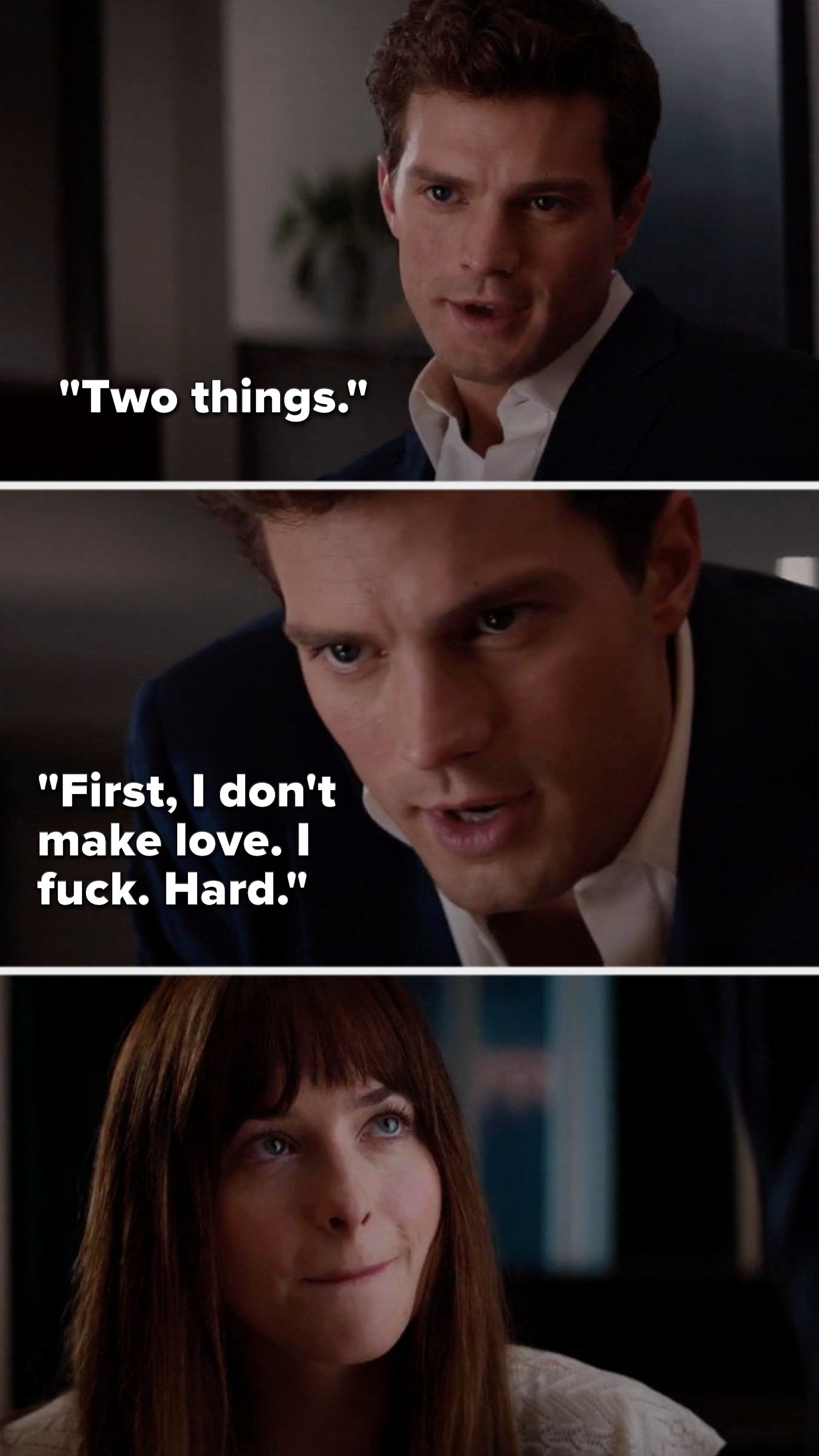 "Christian Grey says, ""Two things, first, I don't make love, I fuck, hard"""