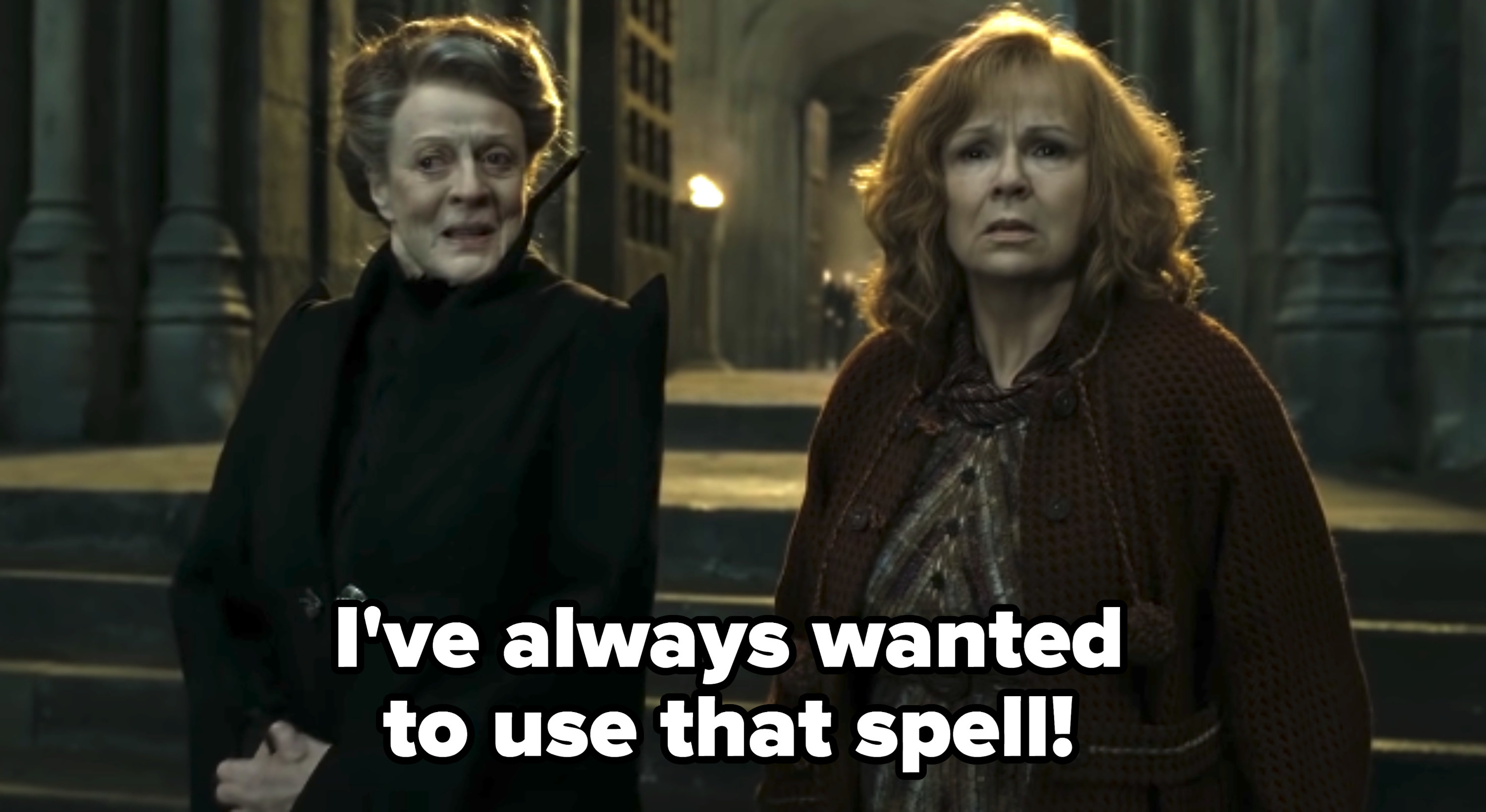 McGonagall telling Molly Weasley she always wanted to perform a spell during The Battle of Hogwarts