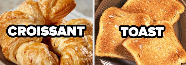 Side-by-side images and labels of croissants and toast