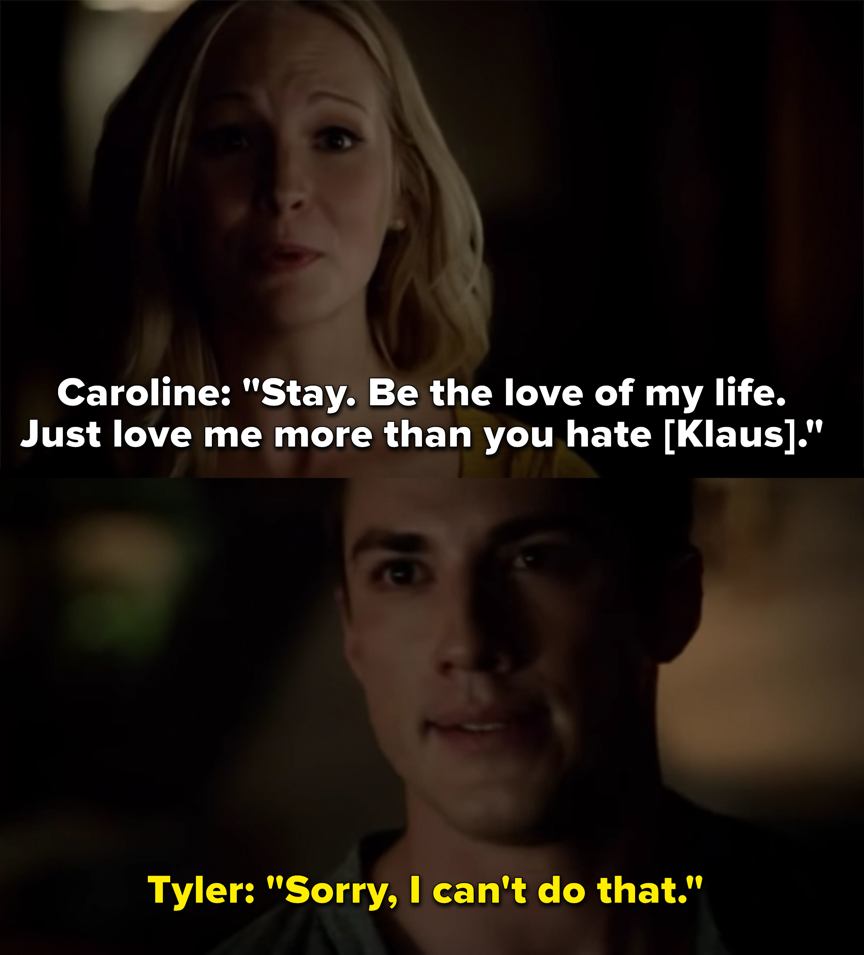 Tyler leaves Caroline because he can't love her more than he hates Klaus