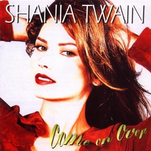album cover of Come On Over showing Shania Twain with her hands in her hair