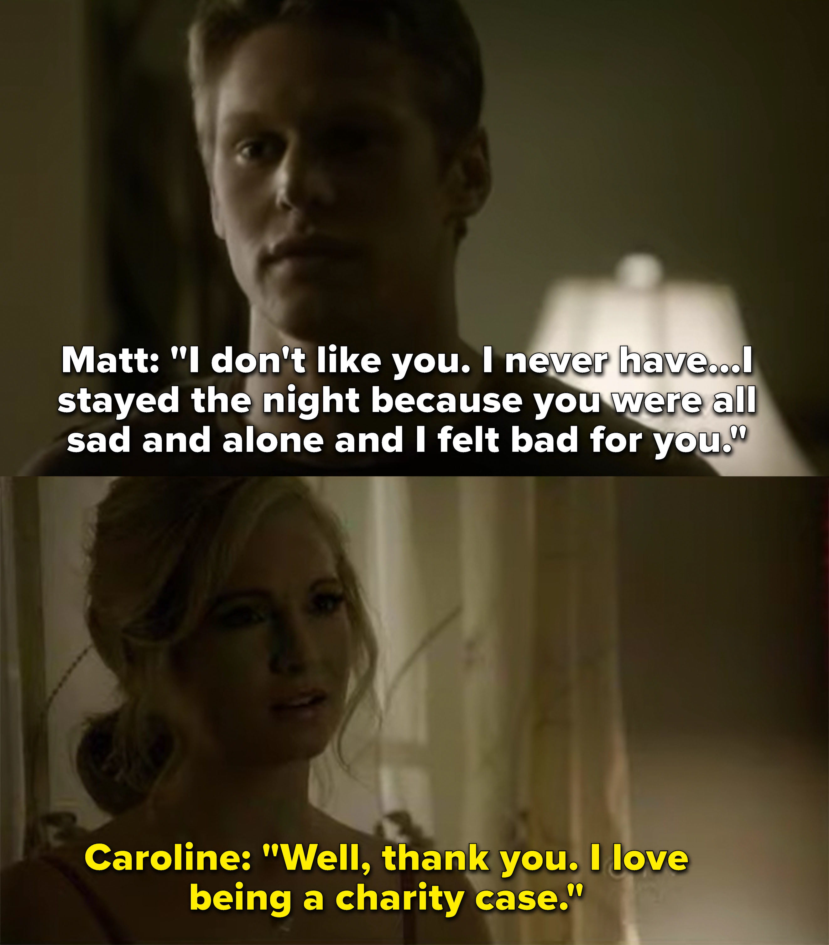 Matt tells Caroline he doesn't like her and just stayed the night because he felt bad for her