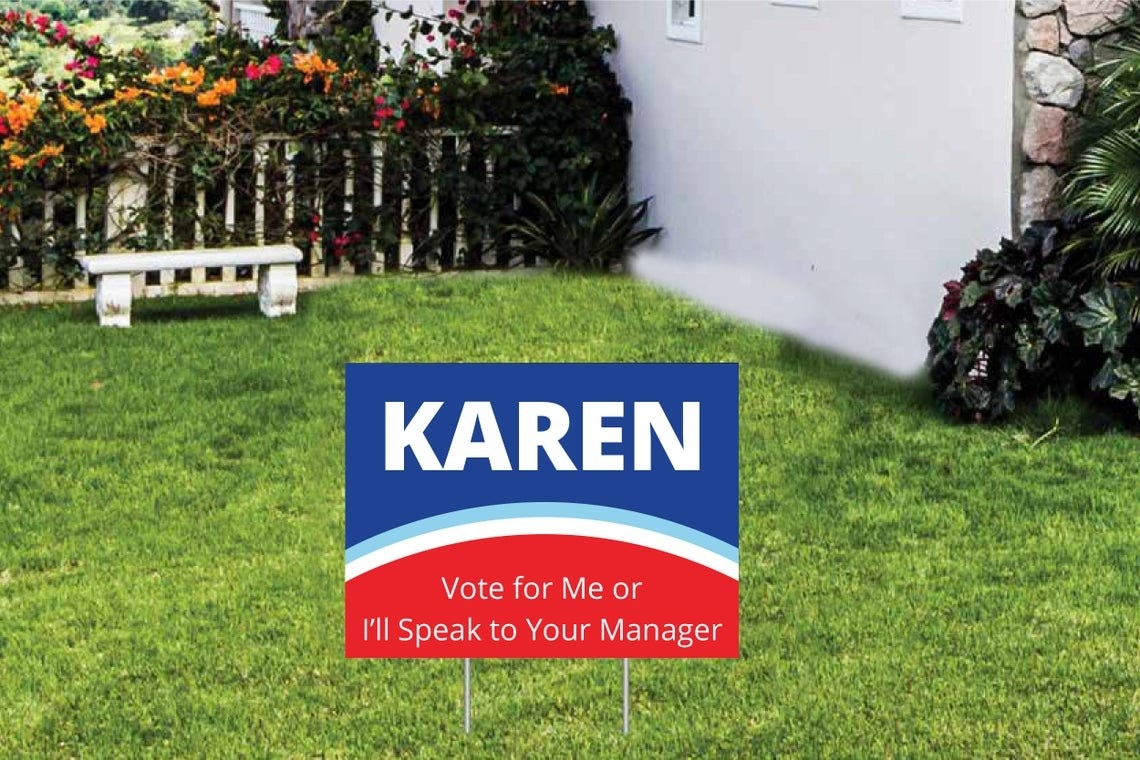 """Funny election sign that says """"Karen Vote for Me or I'll Speak to Your Manager"""""""