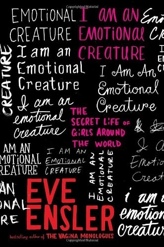 """The cover of """"I Am An Emotional Creature"""" by Eve Ensler"""