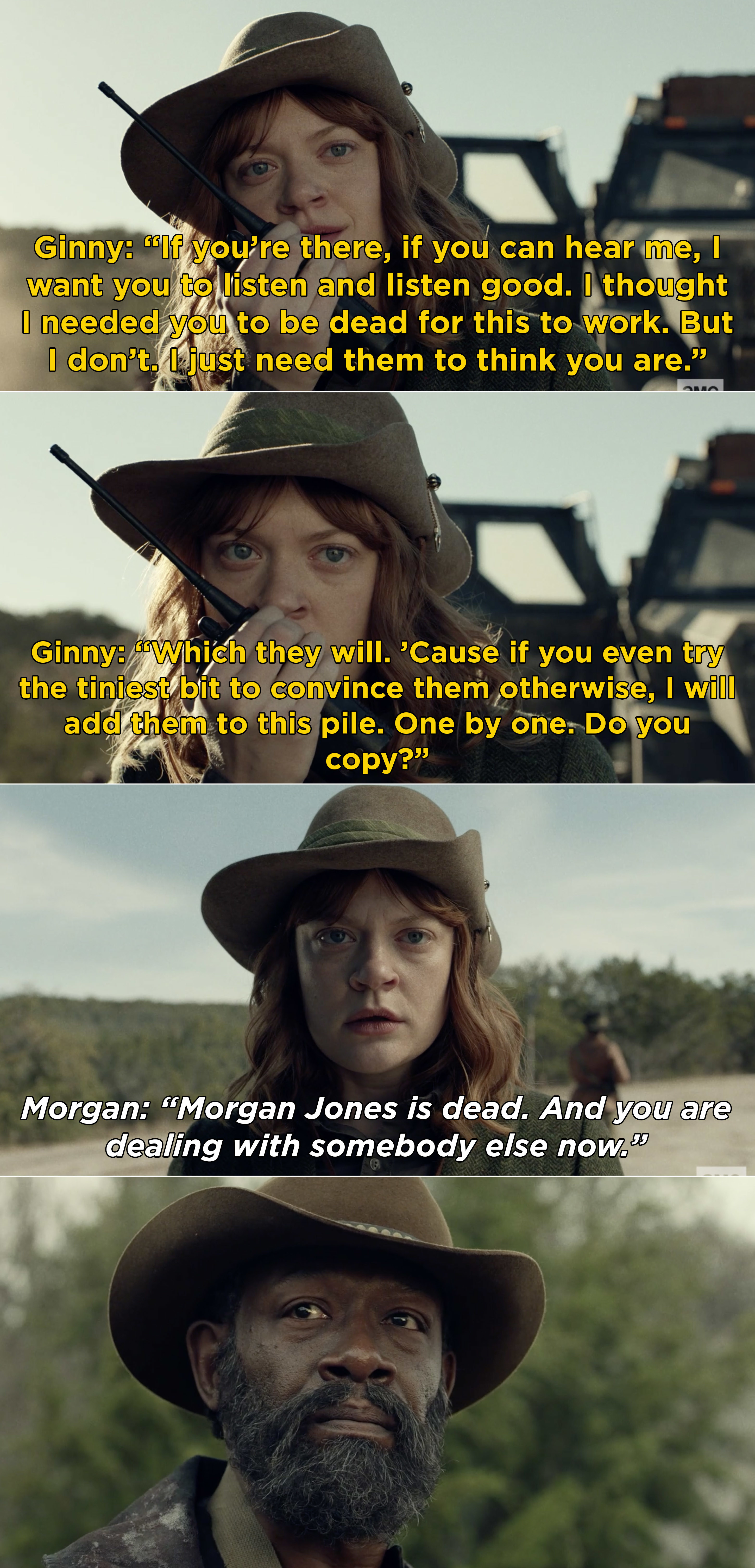 """Ginny telling Morgan over the radio that he needs to keep pretending that he's dead and Morgan saying, """"You are dealing with somebody else now"""""""