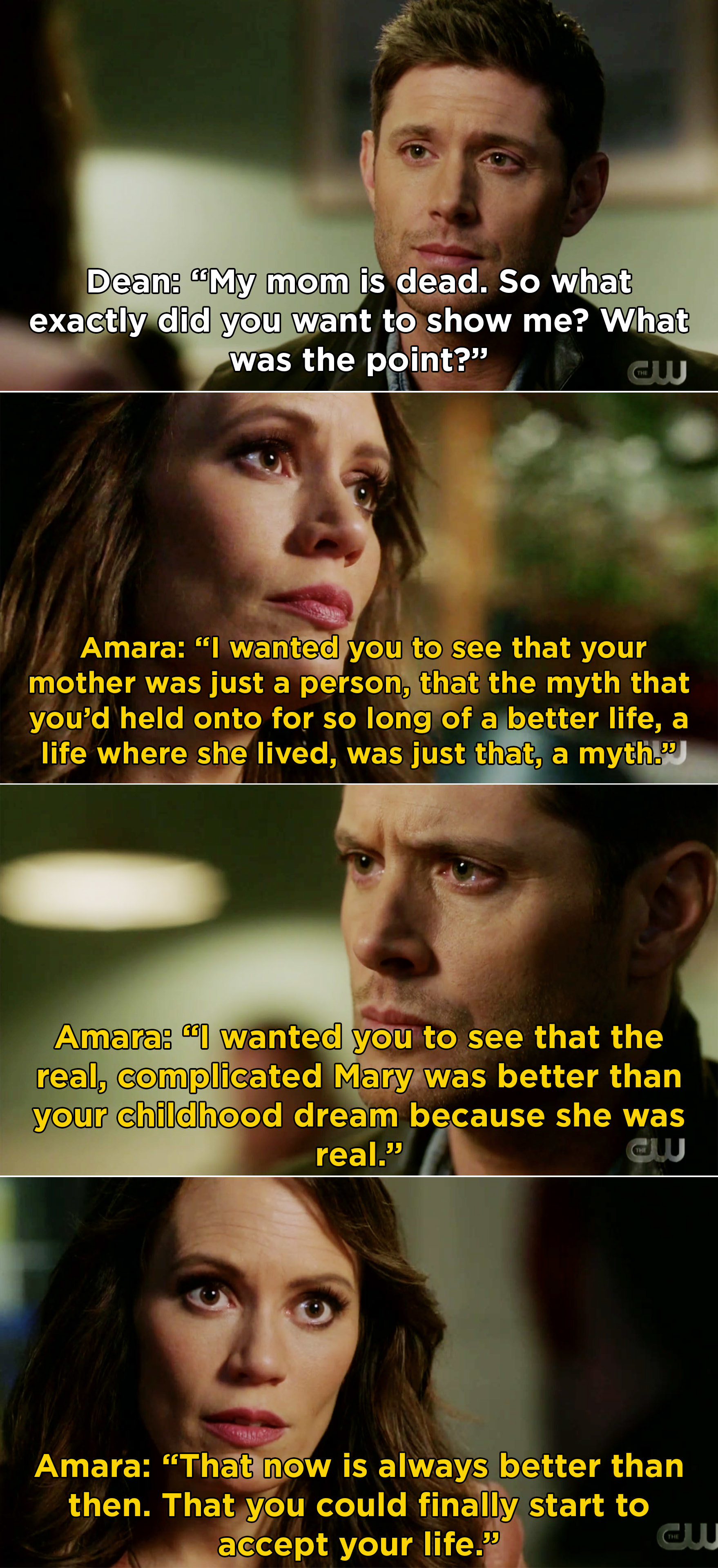 Amara explaining that Mary was complicated and real, and that is the version she wanted Dean to know so that he could accept his life