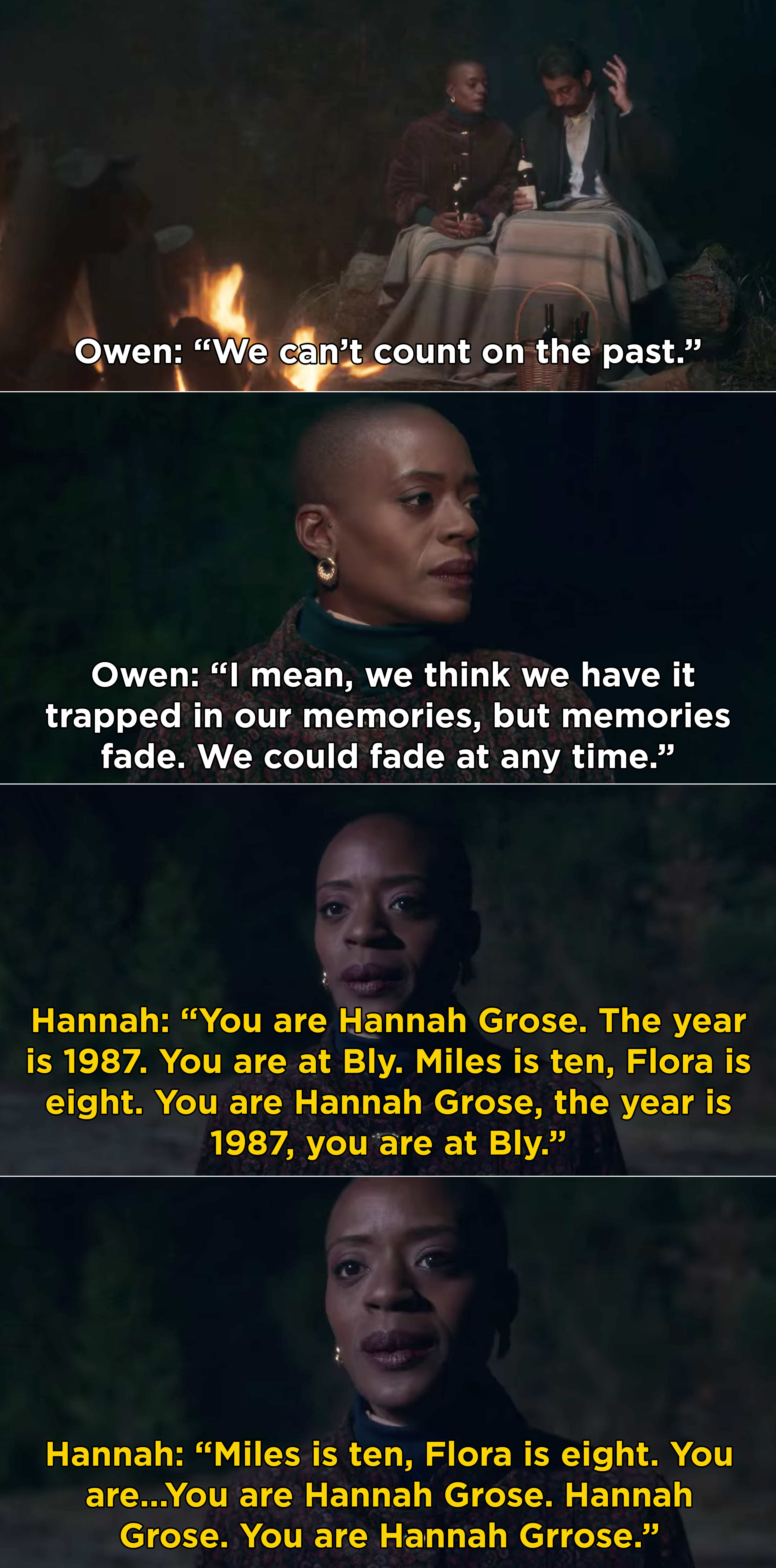 Owen saying that memories fade, then Hannah repeating everything she knows about herself