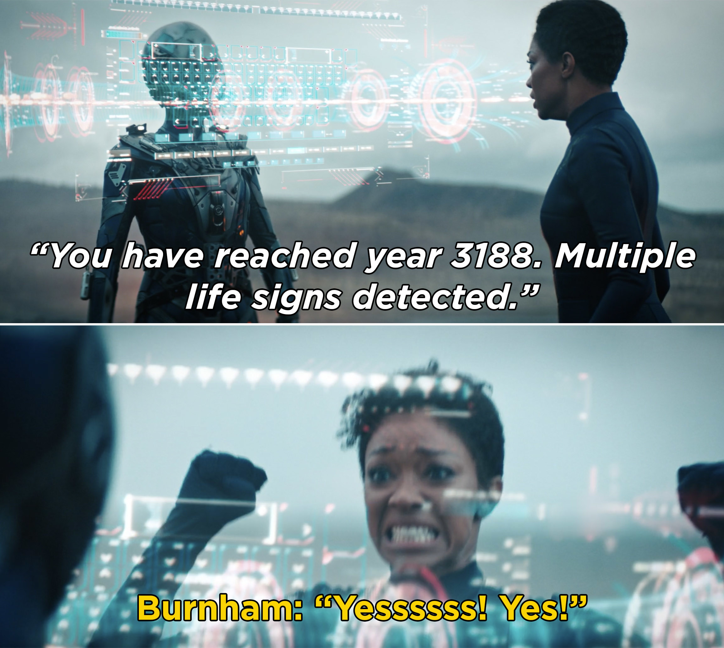Burnham excitedly screaming after learning that there is life and she reached year 3188