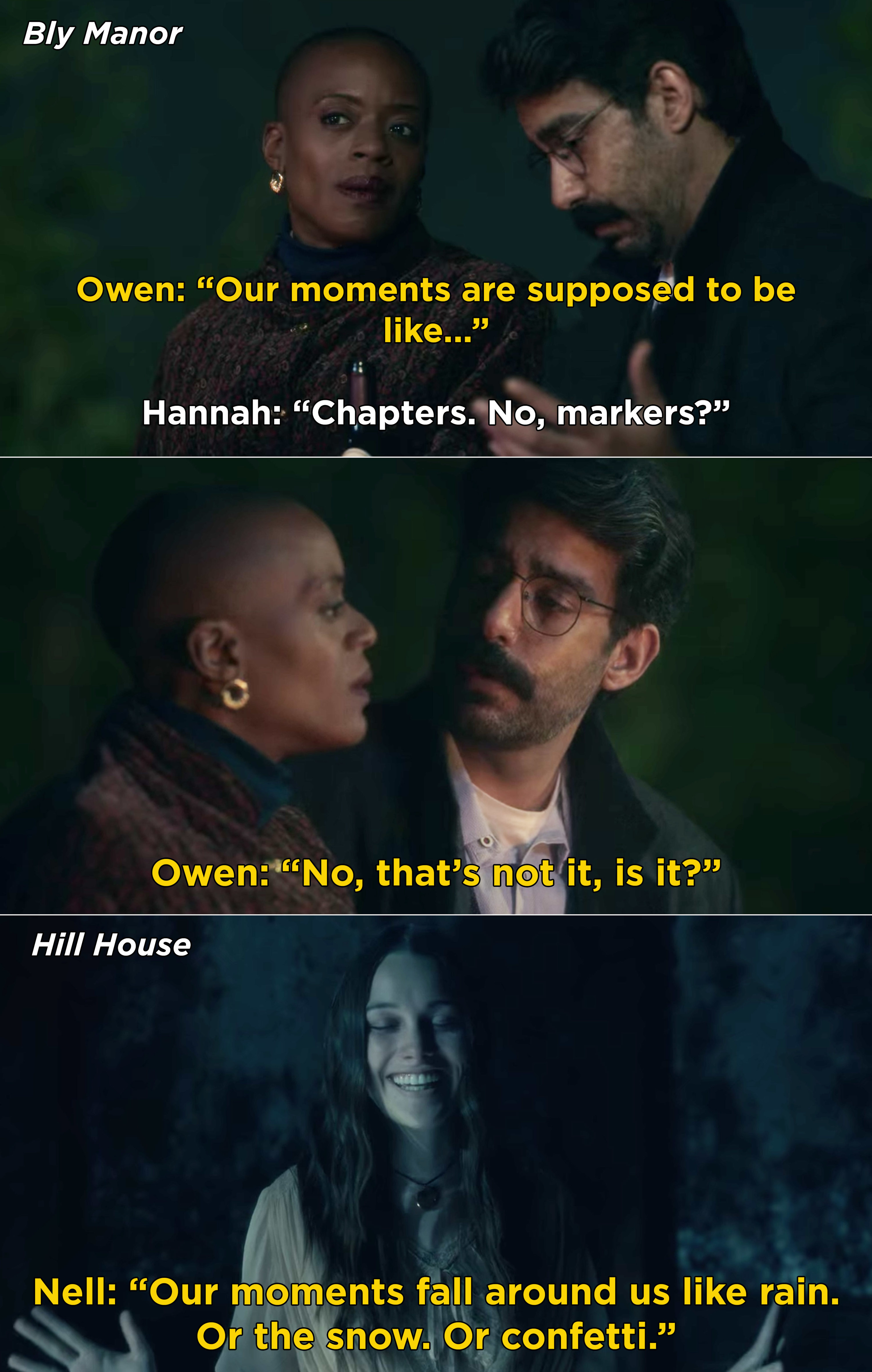 """Owen and Hannah talking about what moments are supposed to be like vs. Nell saying, """"Our moments fall around us like rain. Or the snow. or confetti"""""""