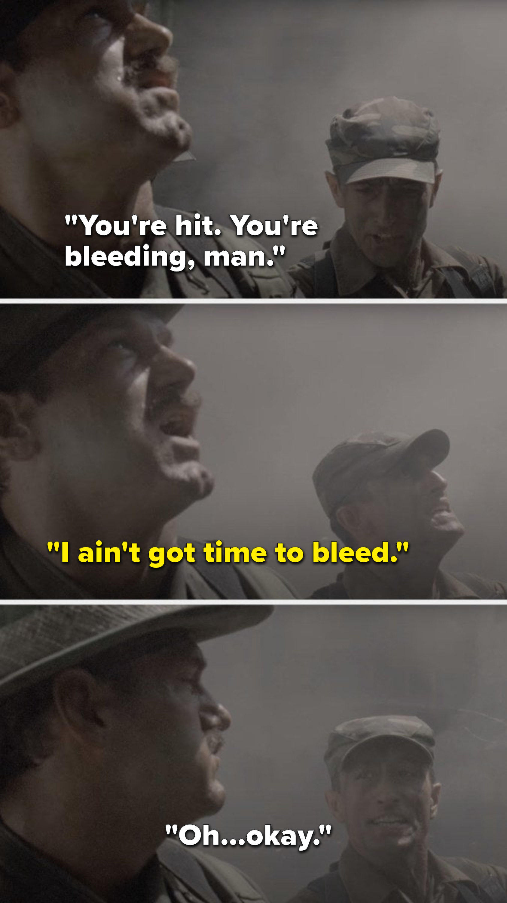 "Poncho says, ""you're hit, you're bleeding, man,"" Blaine says, ""I ain't got time to bleed,"" and Poncho says, ""Oh...okay"""