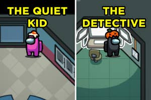 "On the left, an ""Among Us"" player standing in the corner of the cafeteria labeled ""The Quiet Kid,"" and on the right, an ""Among Us"" player watching the cameras labeled ""The Detective"""
