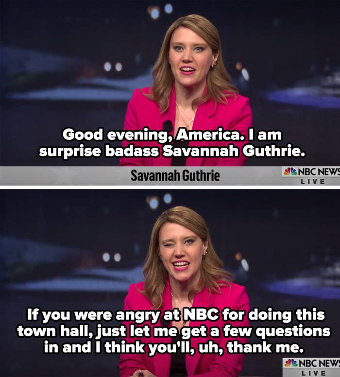Savannah saying that while people are mad at NBC for the town hall, they'll forgive her after she asks a few questions