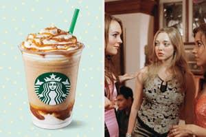 Starbucks frappe, Cady Heron, Karen Smith, and Gretchen Weiners.
