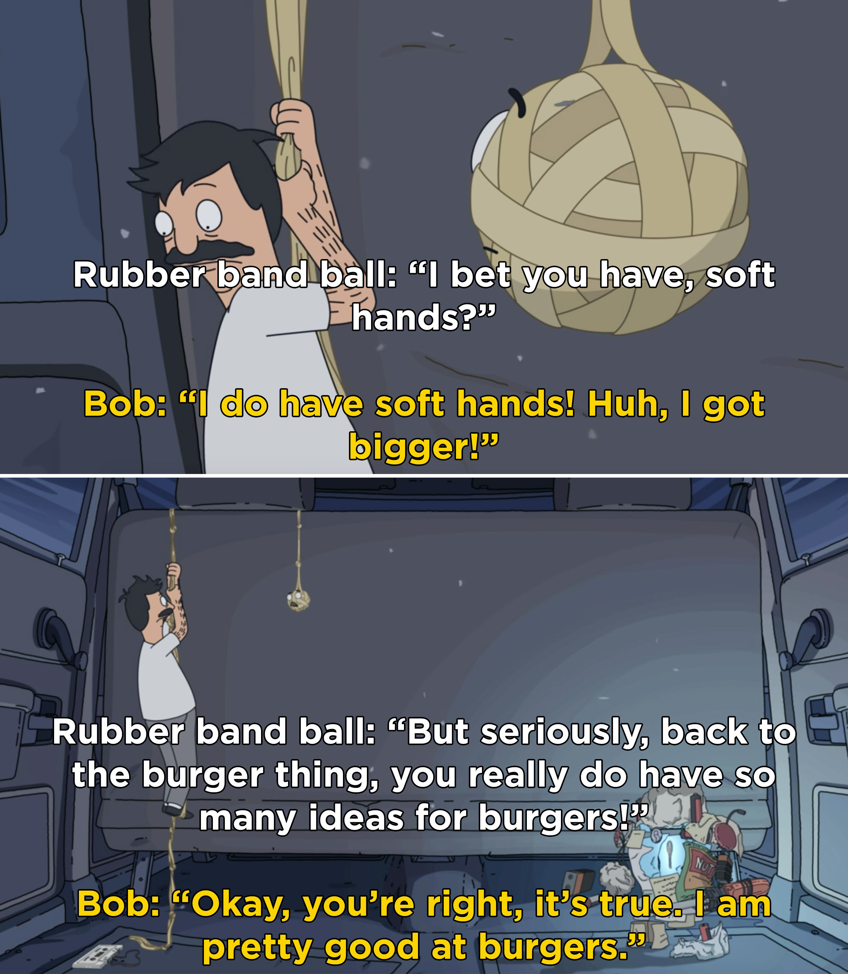 Bob talking to a rubber band ball and realizing that he is special and has great qualities