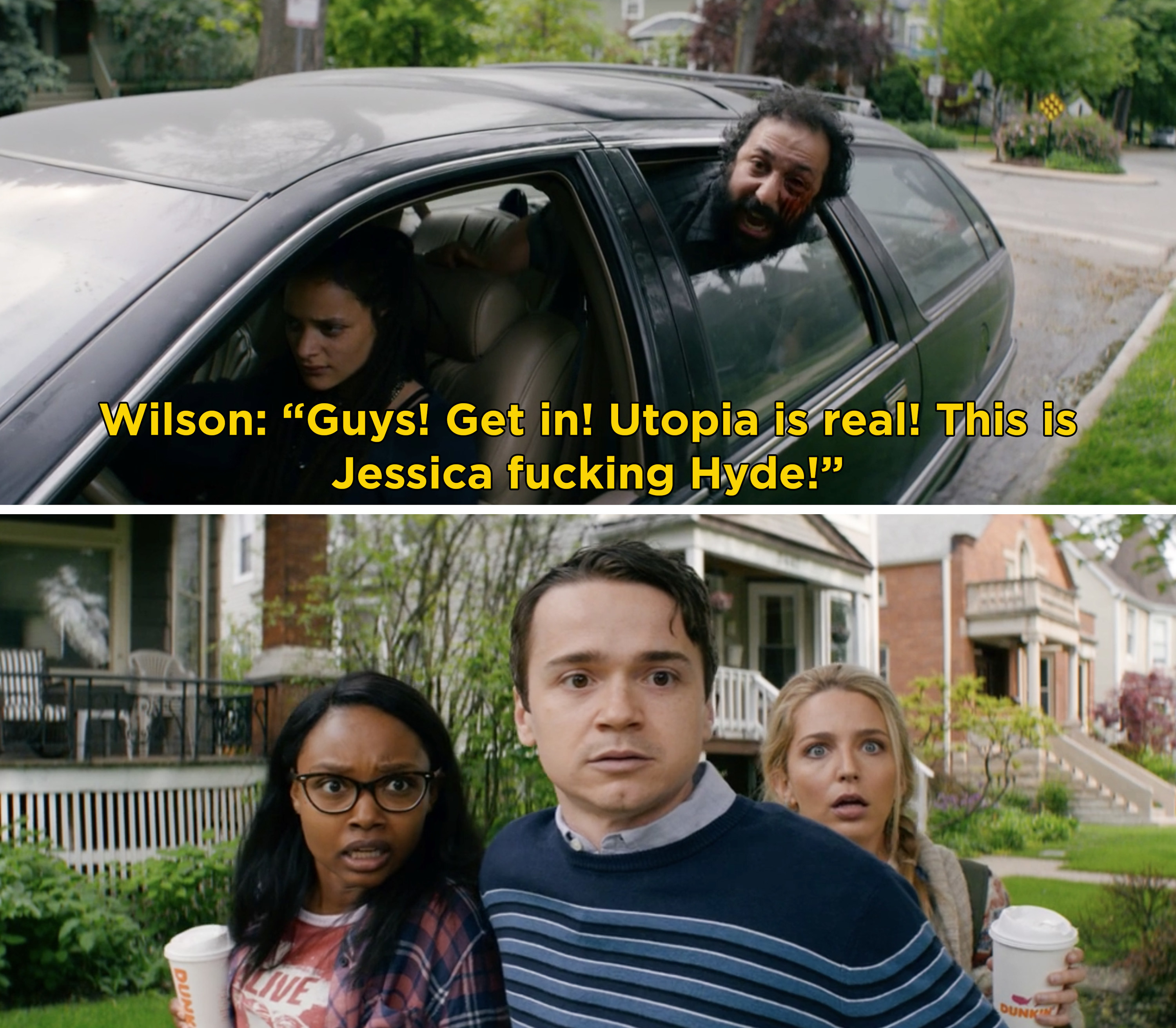 """Wilson screaming, """"Guys! Get in! Utopia is real! This is Jessica fucking Hyde!"""""""