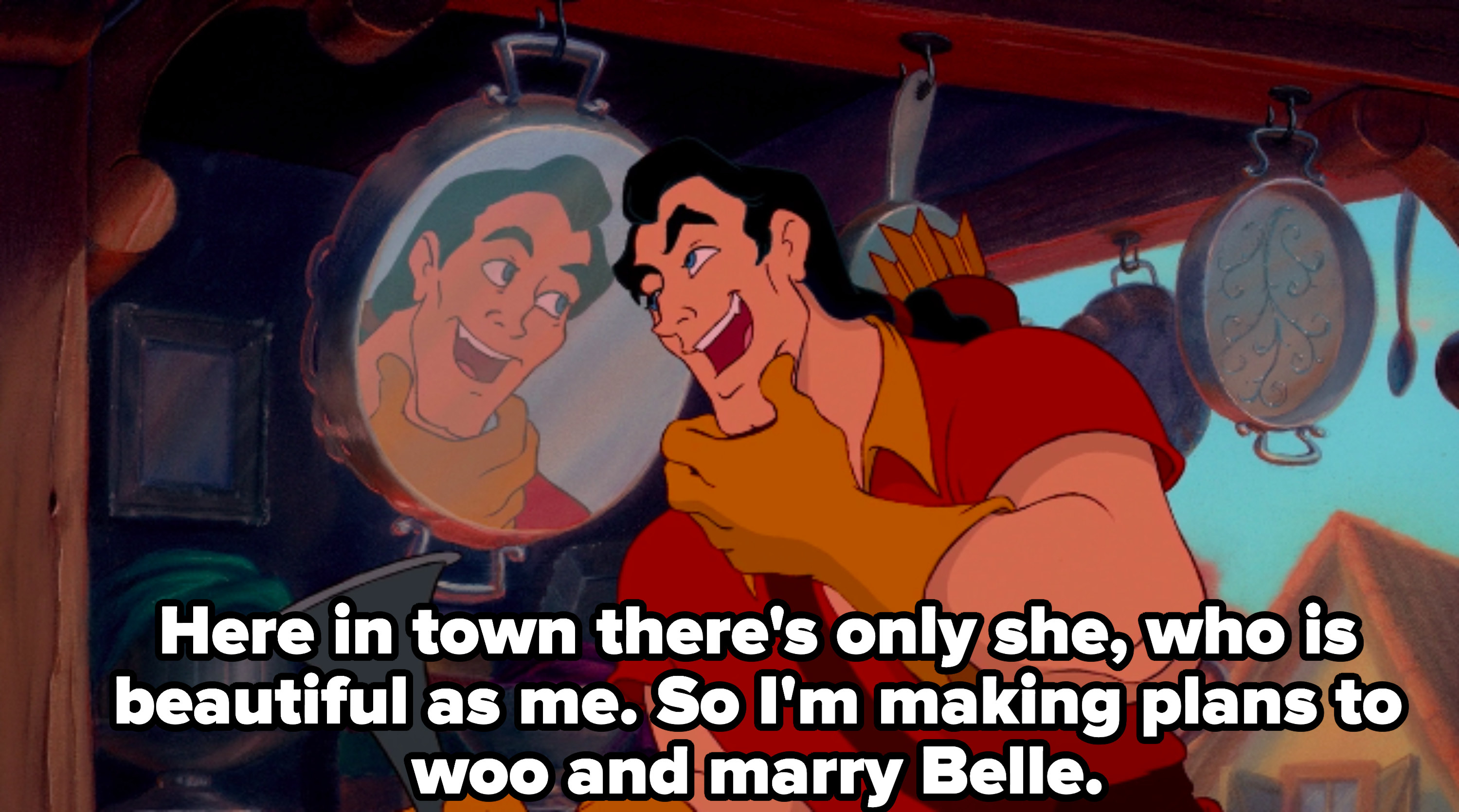 """Gaston singing about how he wants to """"woo and marry Belle"""""""