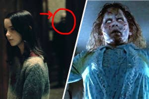 A girl with a ghost stalking her and Regan from the exorcist
