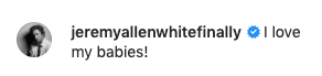 """Jeremy Allen White commented, """"I love my babies!"""""""