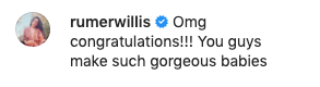 """Rumer Willis commented, """"OMG congratulations!!! You guys make such gorgeous babies"""""""