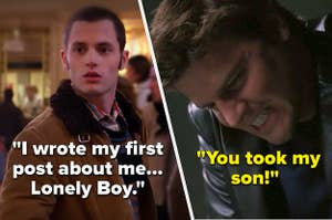 Dan tells Serena about his first post about himself (Lonely Boy) on Gossip Girl, and on Angel, Angel tries to smother Wesley, saying he took Angel's son
