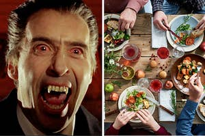 Dracula and dinner.