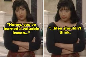 "Lisa Landry from ""Sister Sister"" saying, ""Honey, you've learned a valuable lesson...Men shouldn't think"""