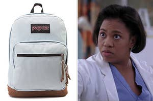 A Jansport backpack on the left and Dr. Bailey from Grey's Anatomy on the right