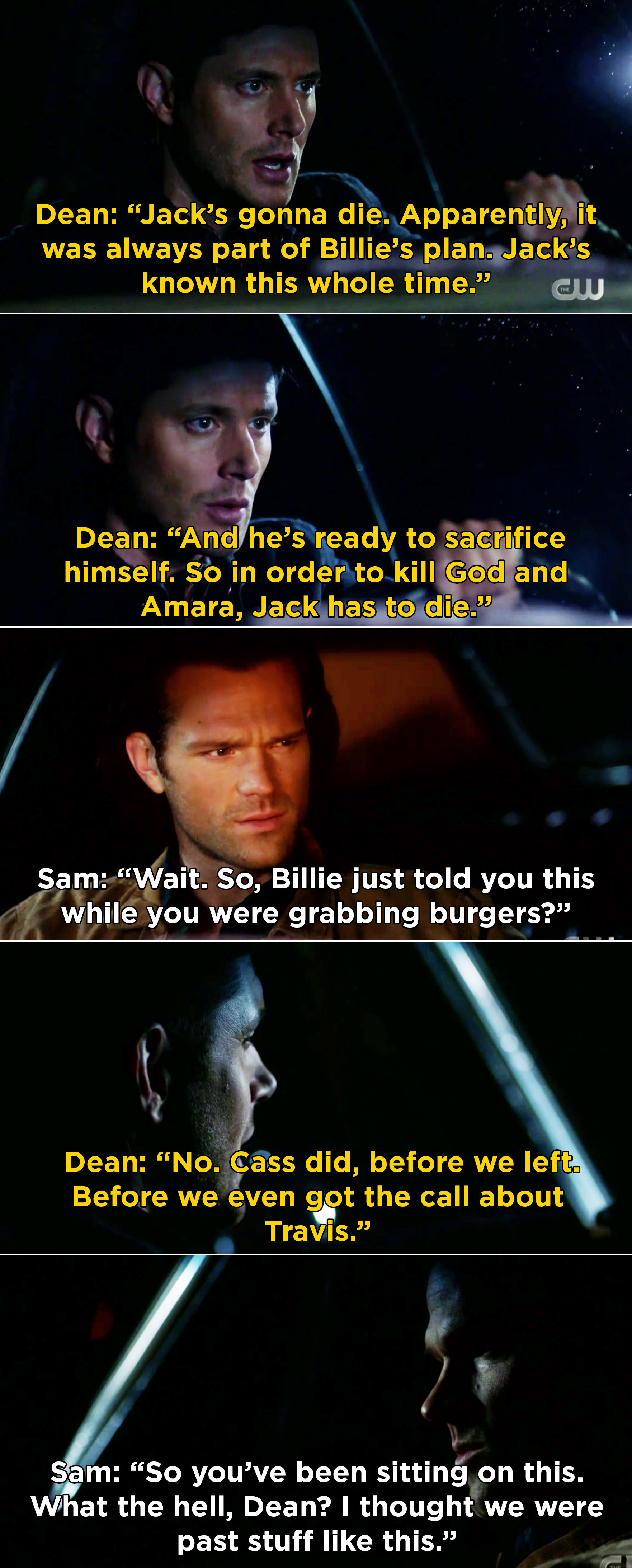 Dean tells Sam that he's known fro a while that Jack has to die, and Sam gets angry because he thought they were past Dean lying