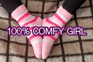 "An image of fuzzy socks on a fuzzy blanket with the words ""100% comfy girl"" over top"