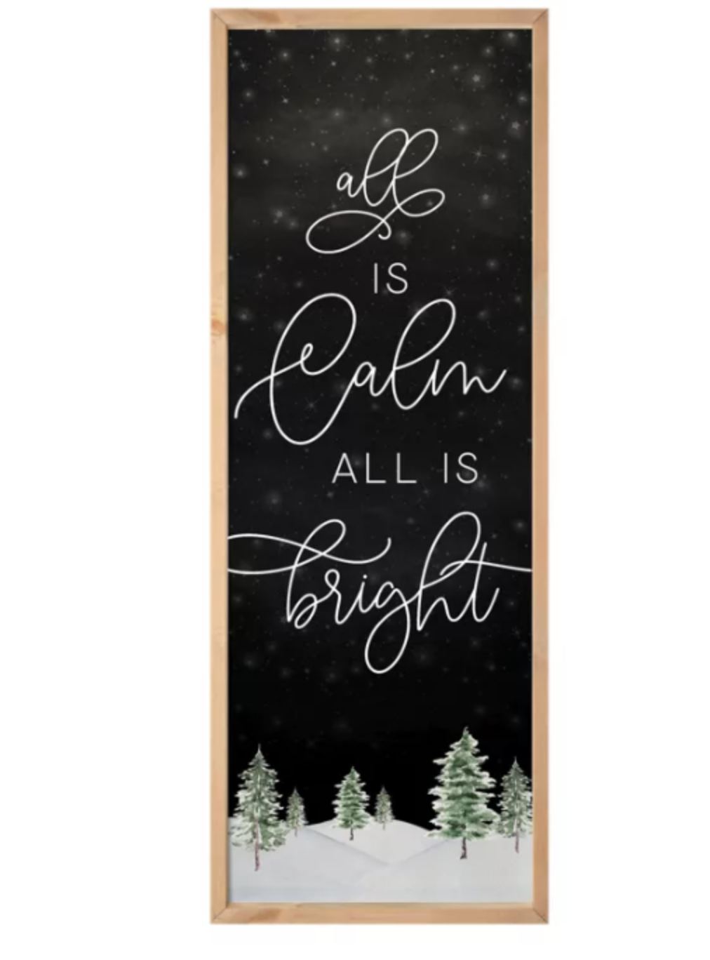 "Rectangular-shaped sign with light wood frame and snowy landscape and the words ""All is calm All is bright"" written on it"