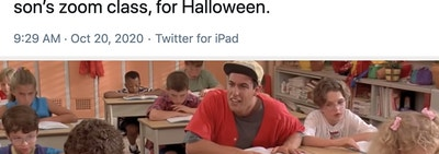 Tweet: I'm going to dress as Billy Madison and sit in with my son's zoom class for Halloween