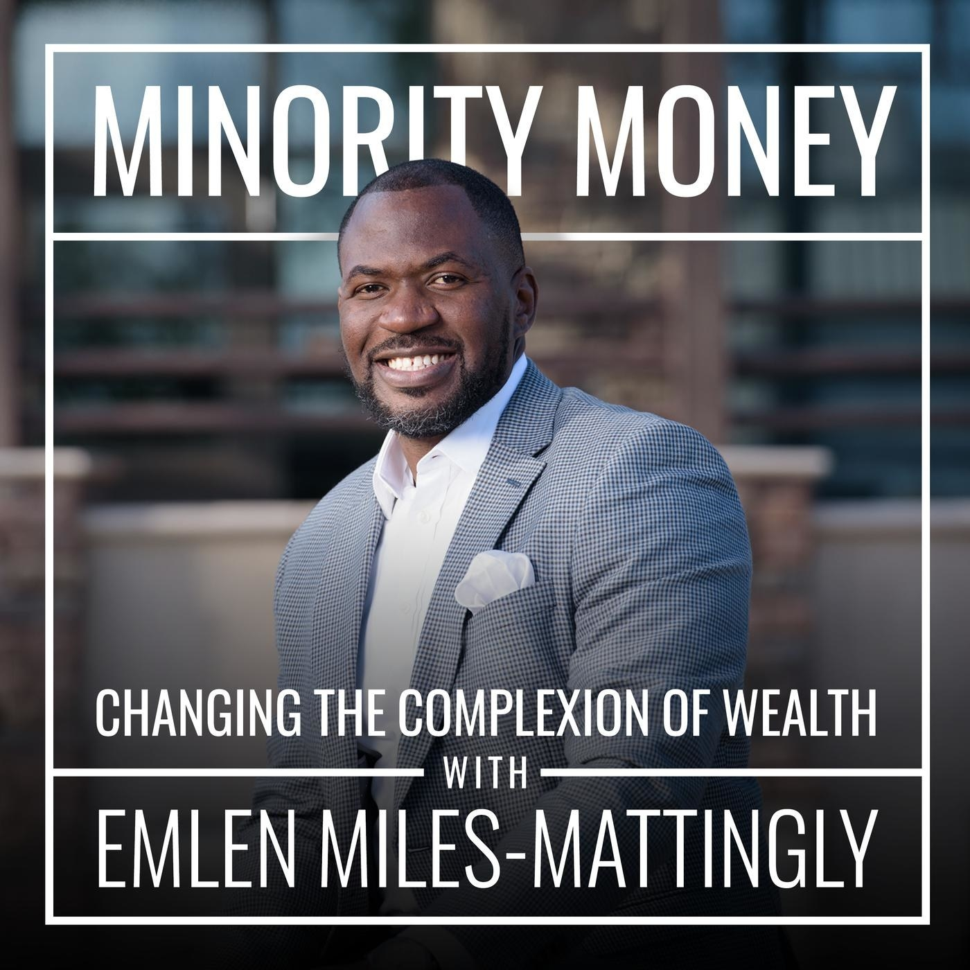"""podcast host Emlen Miles-Mattingly with text reading """"Minority Money — changing the complexion of wealth"""""""